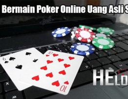Alasan Bermain Poker Online Uang Asli Saat Ini