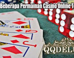 Kenali Beberapa Permainan Casino Online Terbaik