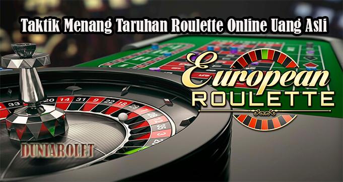 Taktik Menang Taruhan Roulette Online Uang Asli